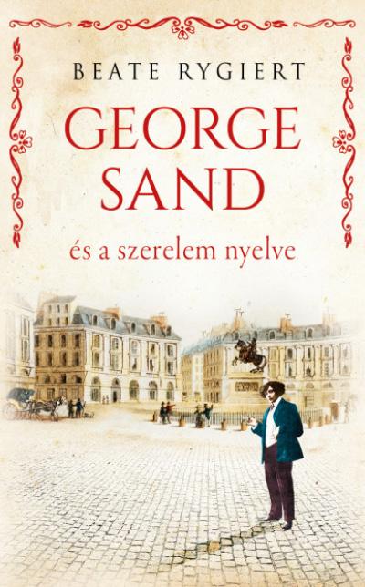 Beate Rygiert: George Sand és a szerelem nyelve