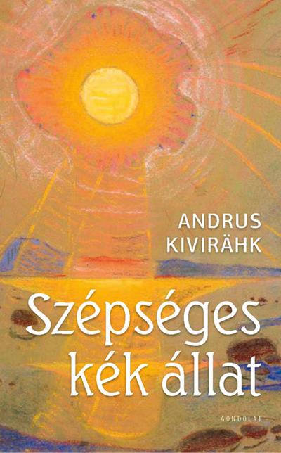 Andrus Kivirähk: Szépséges kék állat